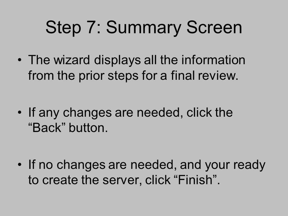 Step 7: Summary Screen The wizard displays all the information from the prior steps for a final review.