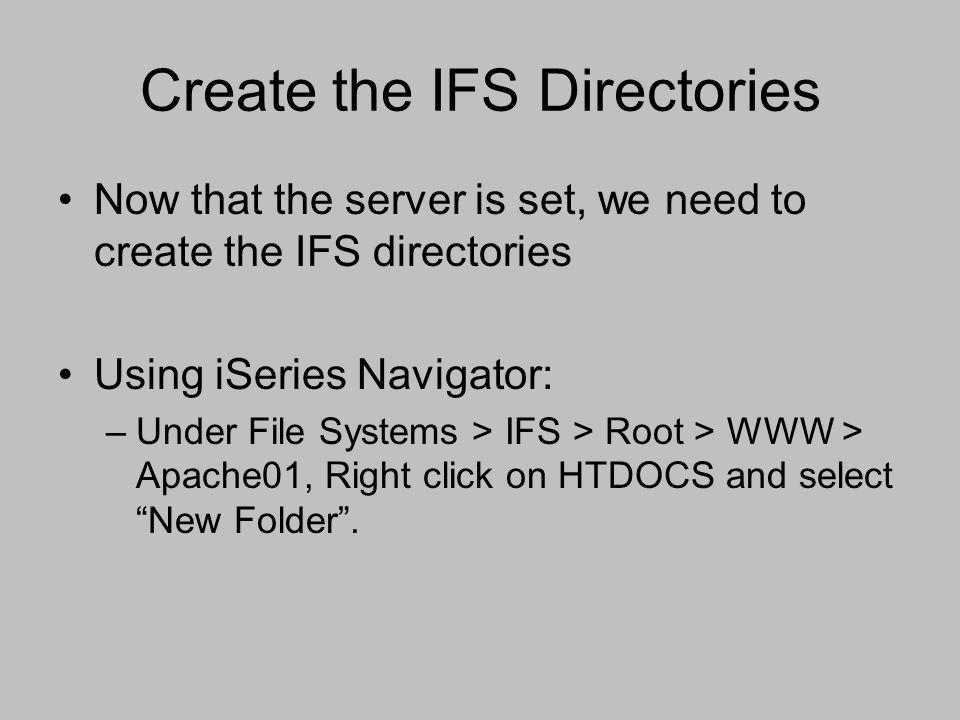 Create the IFS Directories