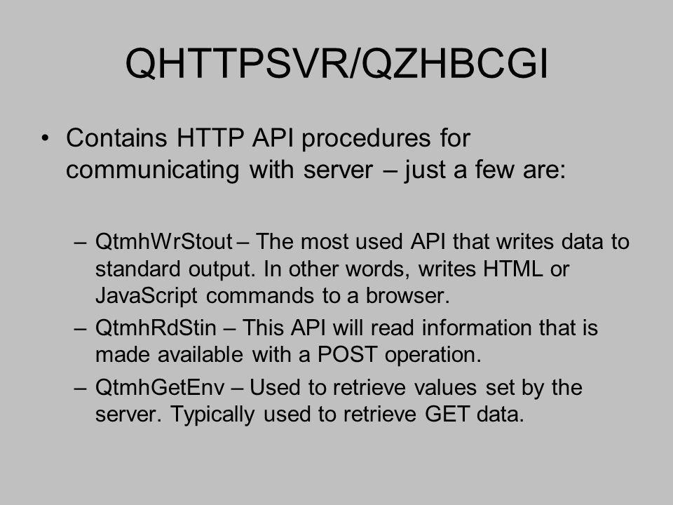 QHTTPSVR/QZHBCGI Contains HTTP API procedures for communicating with server – just a few are: