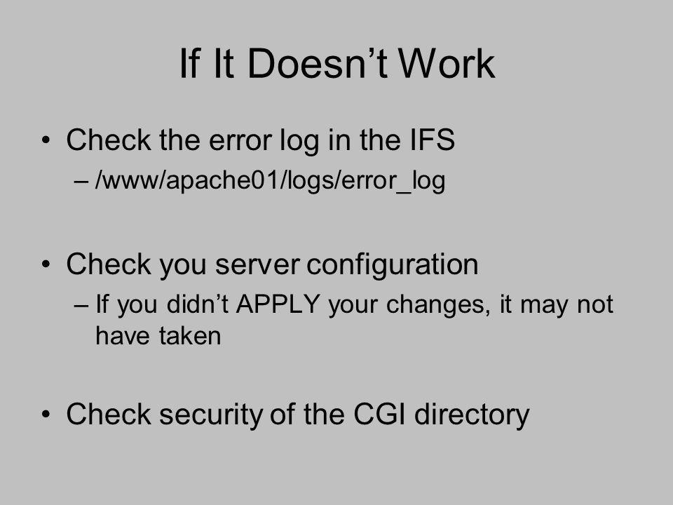 If It Doesn't Work Check the error log in the IFS