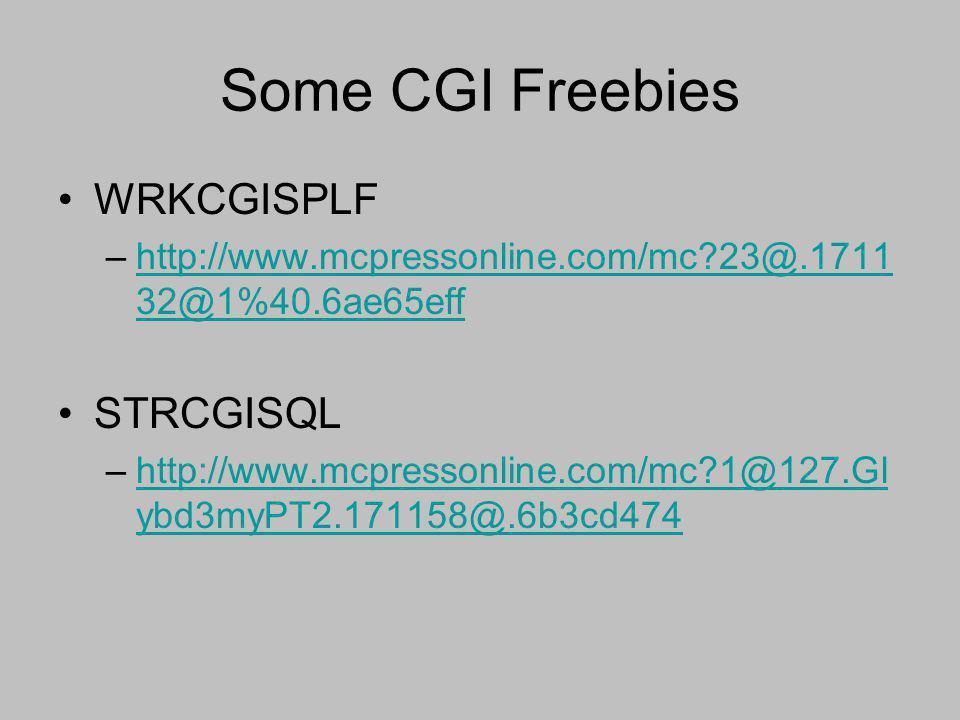 Some CGI Freebies WRKCGISPLF STRCGISQL