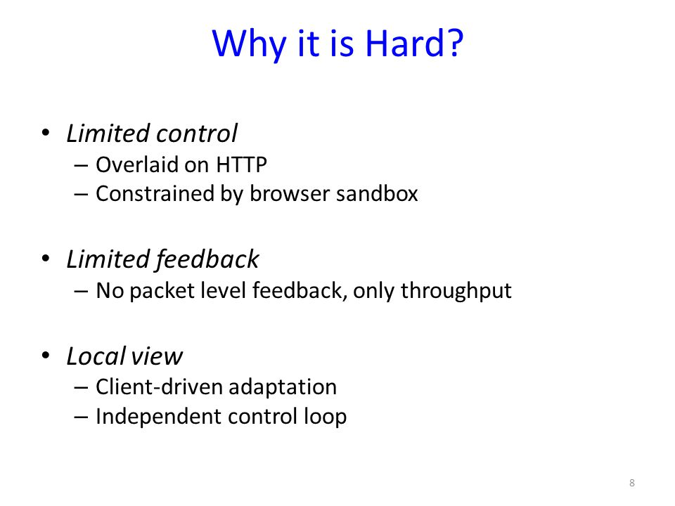 Why it is Hard Limited control Limited feedback Local view
