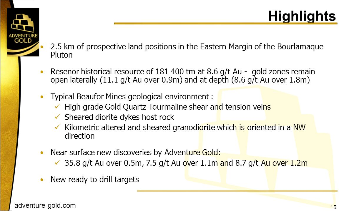 Highlights 2.5 km of prospective land positions in the Eastern Margin of the Bourlamaque Pluton.
