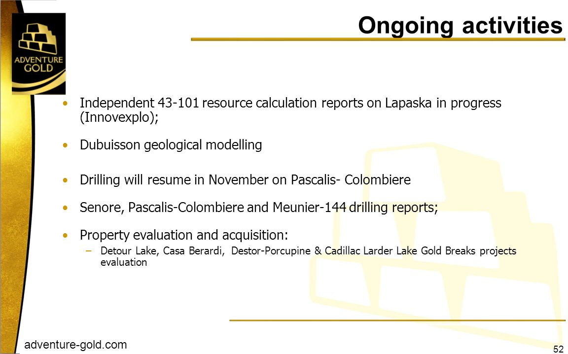 Ongoing activities Independent resource calculation reports on Lapaska in progress (Innovexplo);