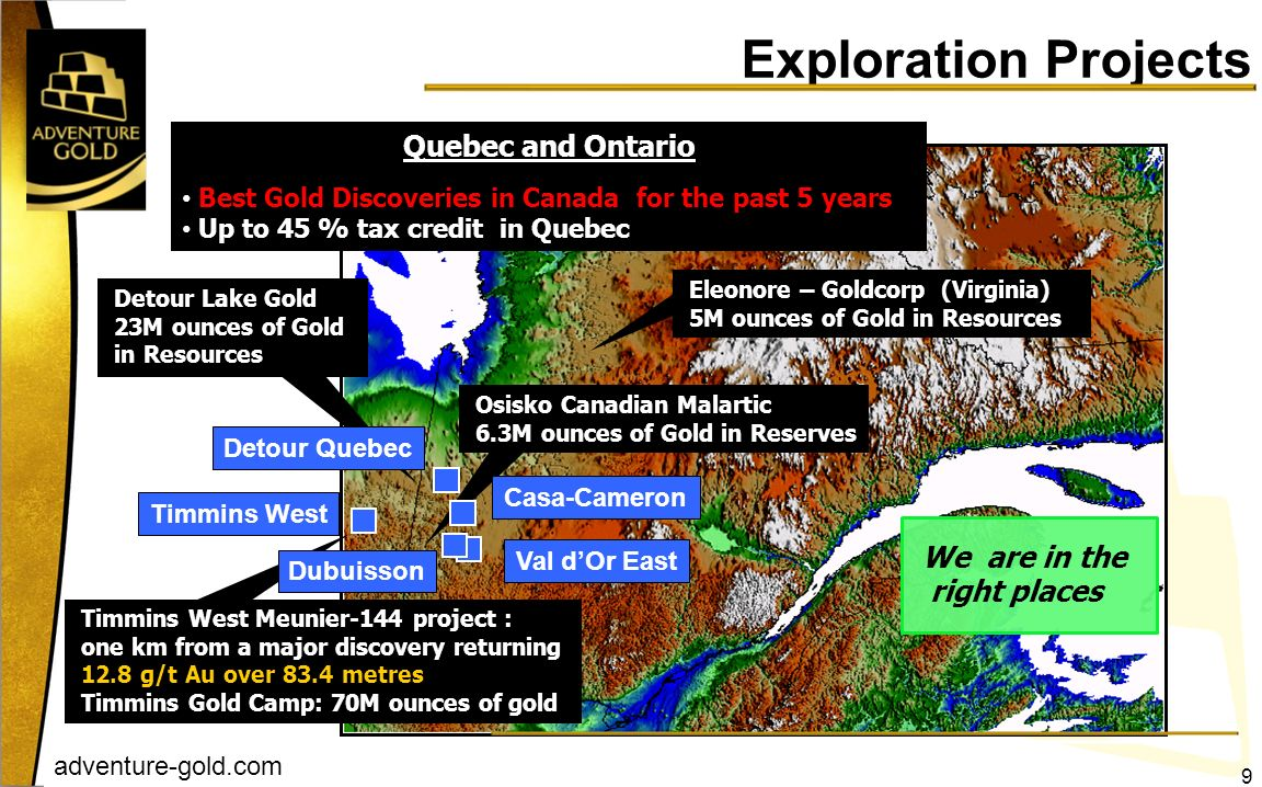 Exploration Projects Quebec and Ontario We are in the right places