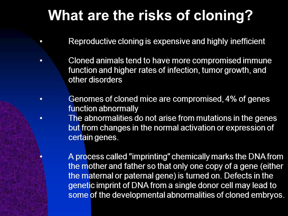 What are the risks of cloning