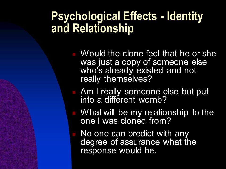 Psychological Effects - Identity and Relationship