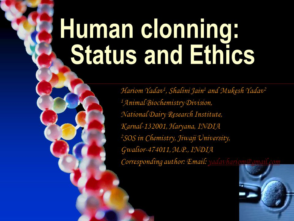 Human clonning: Status and Ethics