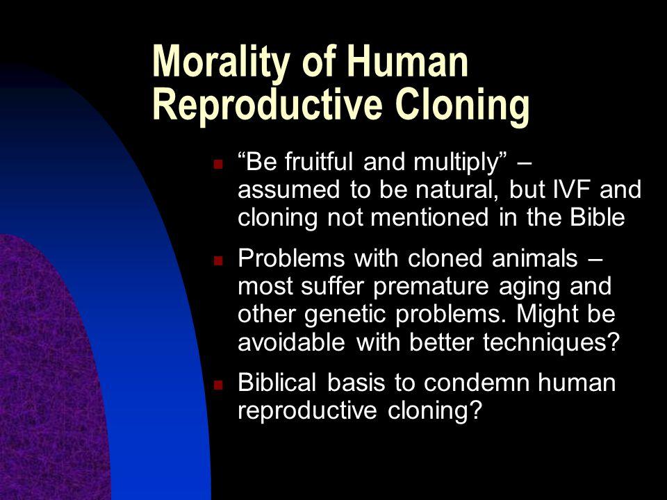 Morality of Human Reproductive Cloning