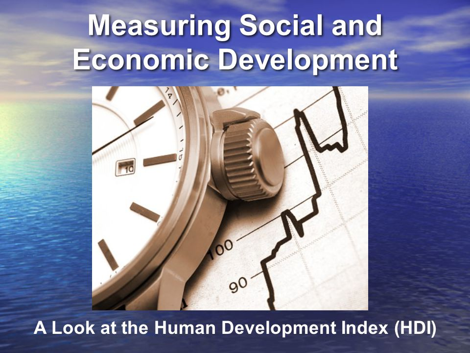 Measuring Social and Economic Development