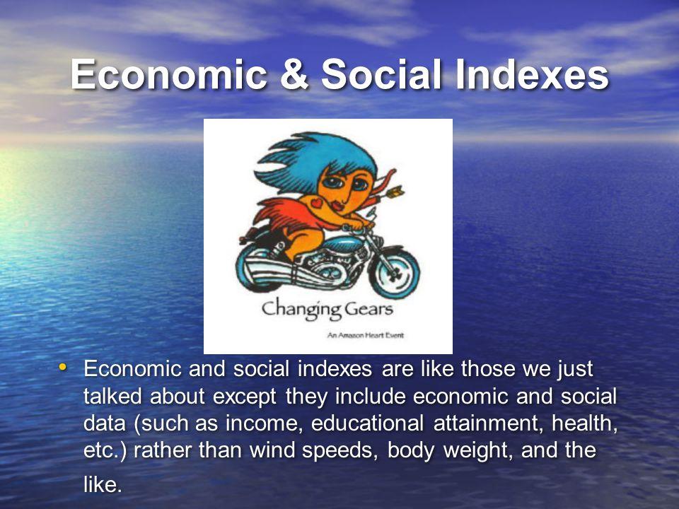 Economic & Social Indexes