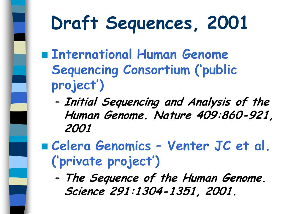 Draft Sequences, 2001 International Human Genome Sequencing Consortium ('public project')