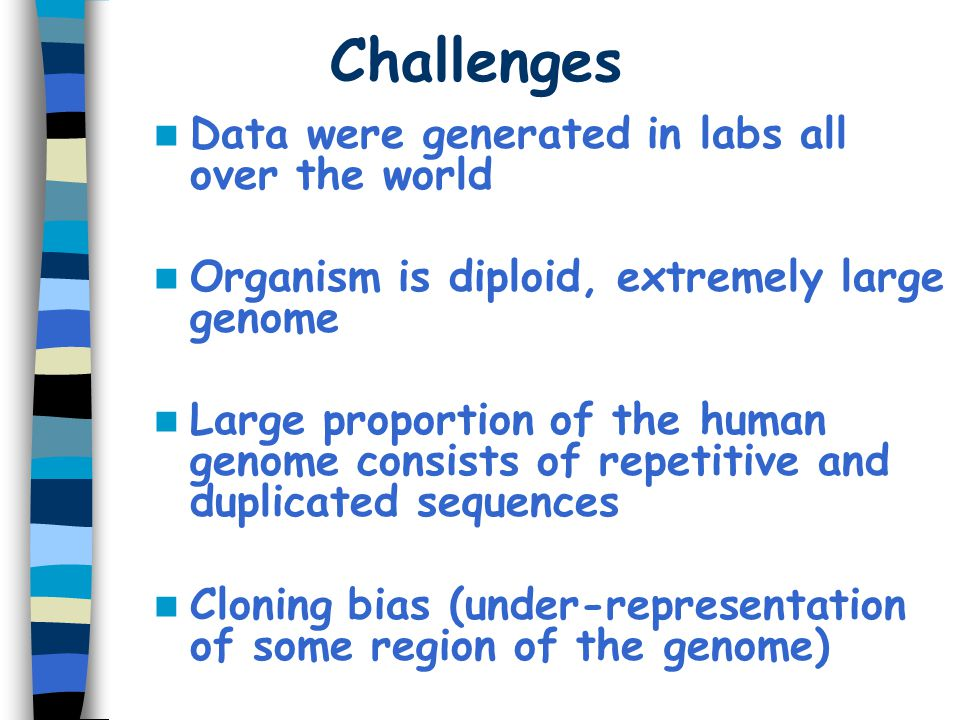 Challenges Data were generated in labs all over the world
