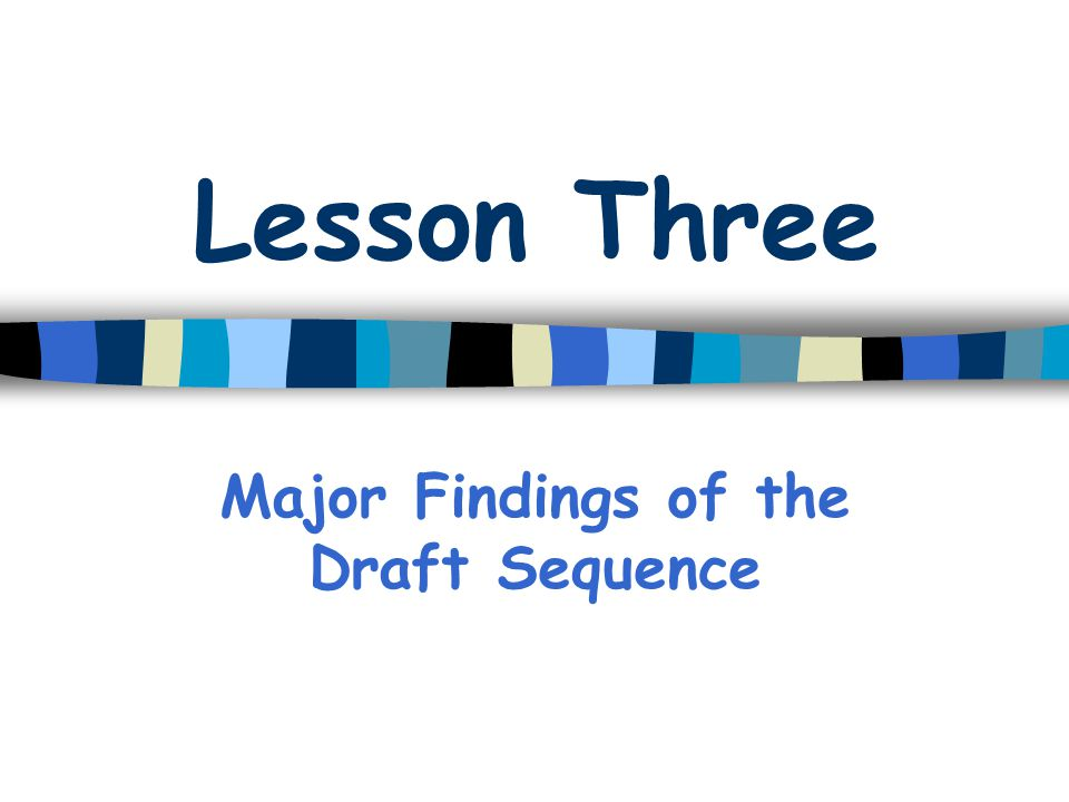 Major Findings of the Draft Sequence