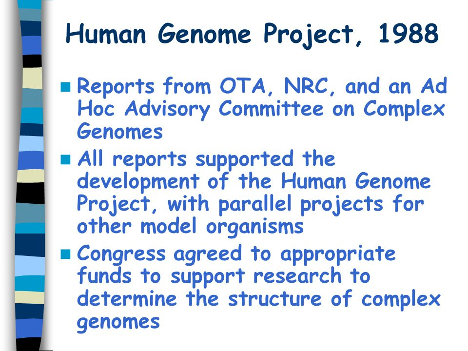 Human Genome Project, 1988 Reports from OTA, NRC, and an Ad Hoc Advisory Committee on Complex Genomes.