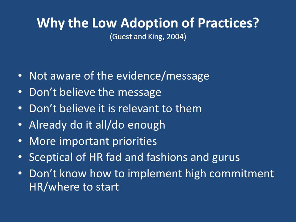 Why the Low Adoption of Practices (Guest and King, 2004)