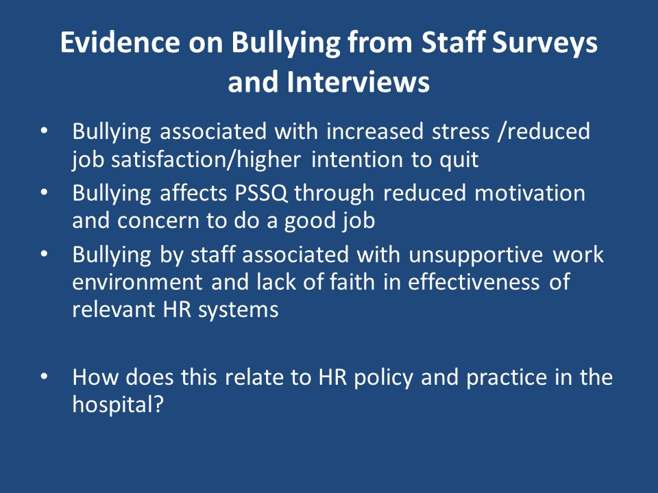 Evidence on Bullying from Staff Surveys and Interviews