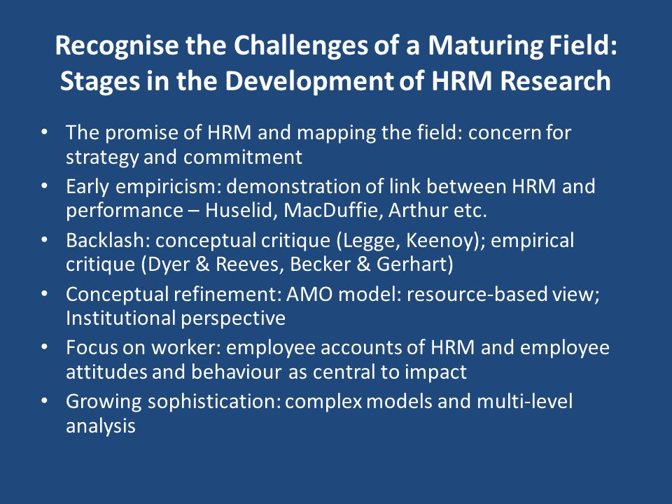 Recognise the Challenges of a Maturing Field: Stages in the Development of HRM Research