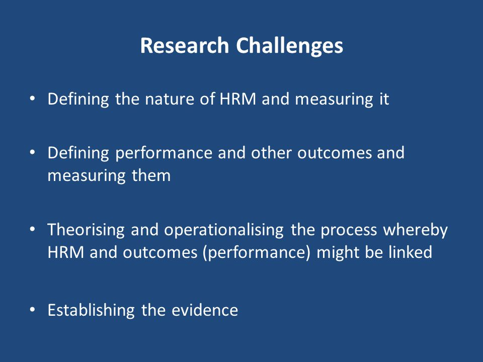 Research Challenges Defining the nature of HRM and measuring it