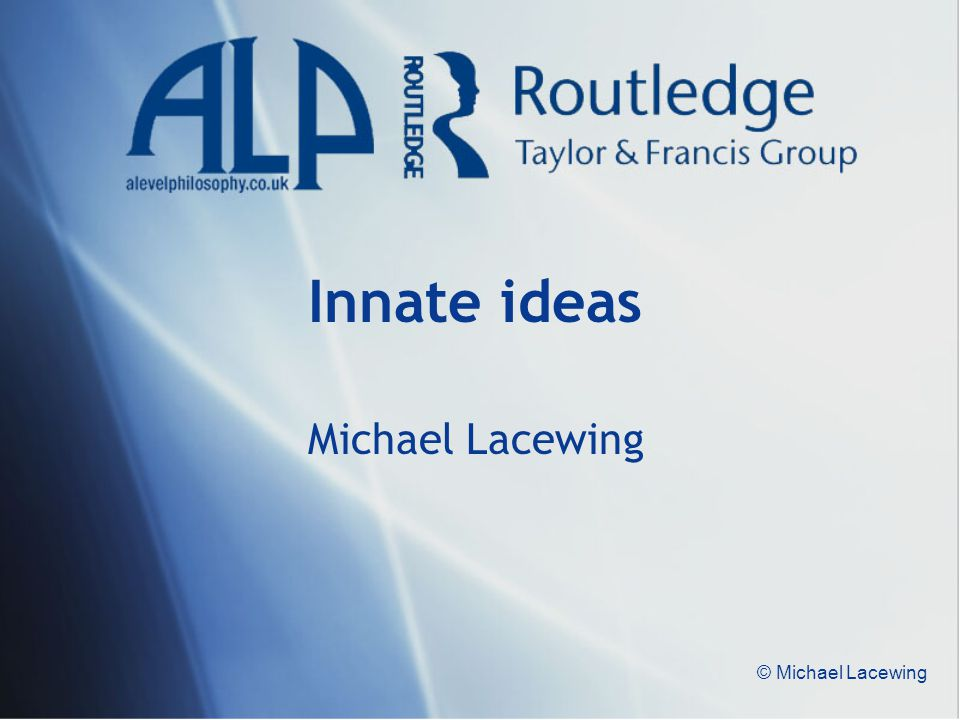 Innate ideas Michael Lacewing © Michael Lacewing