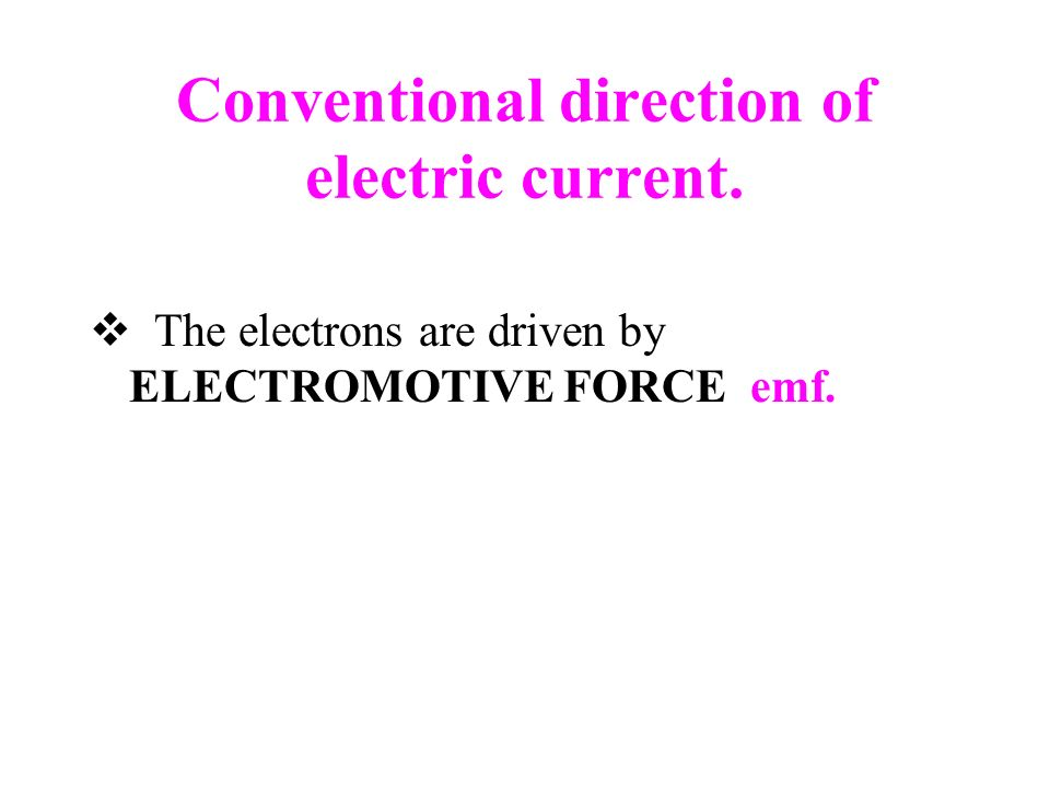 Conventional direction of electric current.