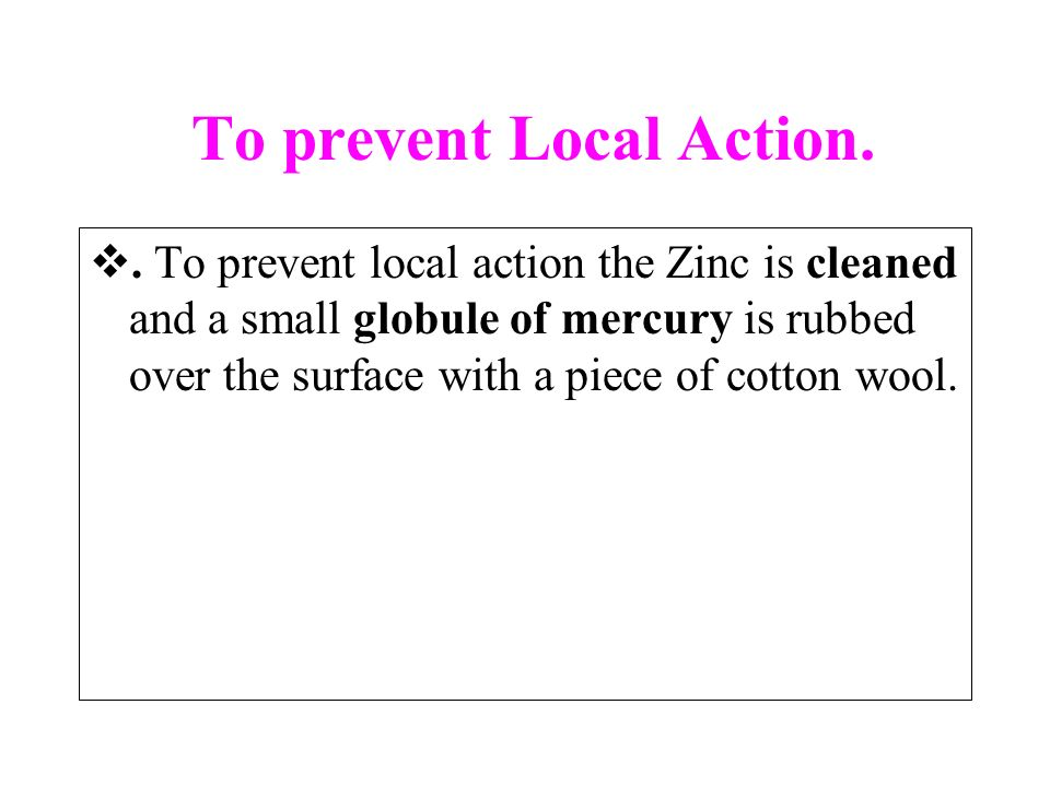 To prevent Local Action.