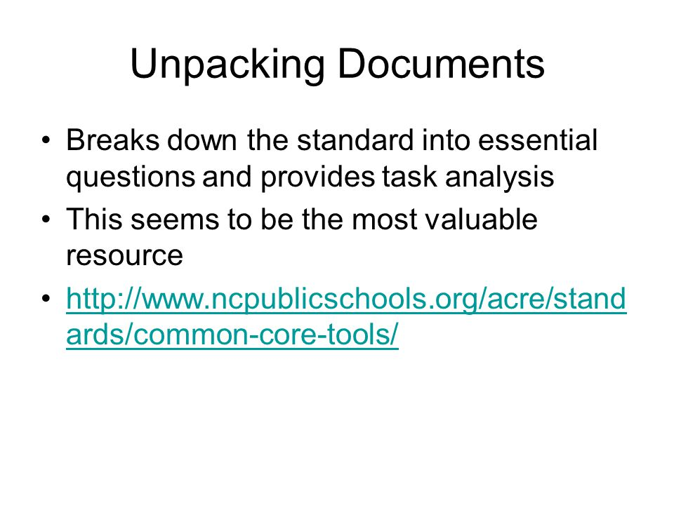 Unpacking Documents Breaks down the standard into essential questions and provides task analysis. This seems to be the most valuable resource.