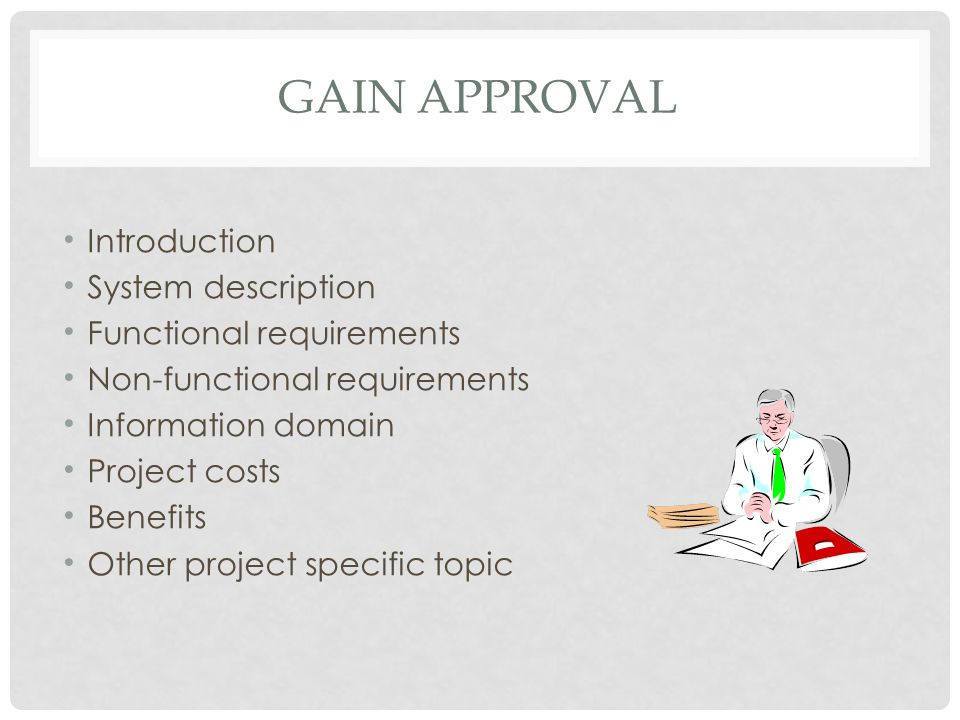 Gain approval Introduction System description Functional requirements