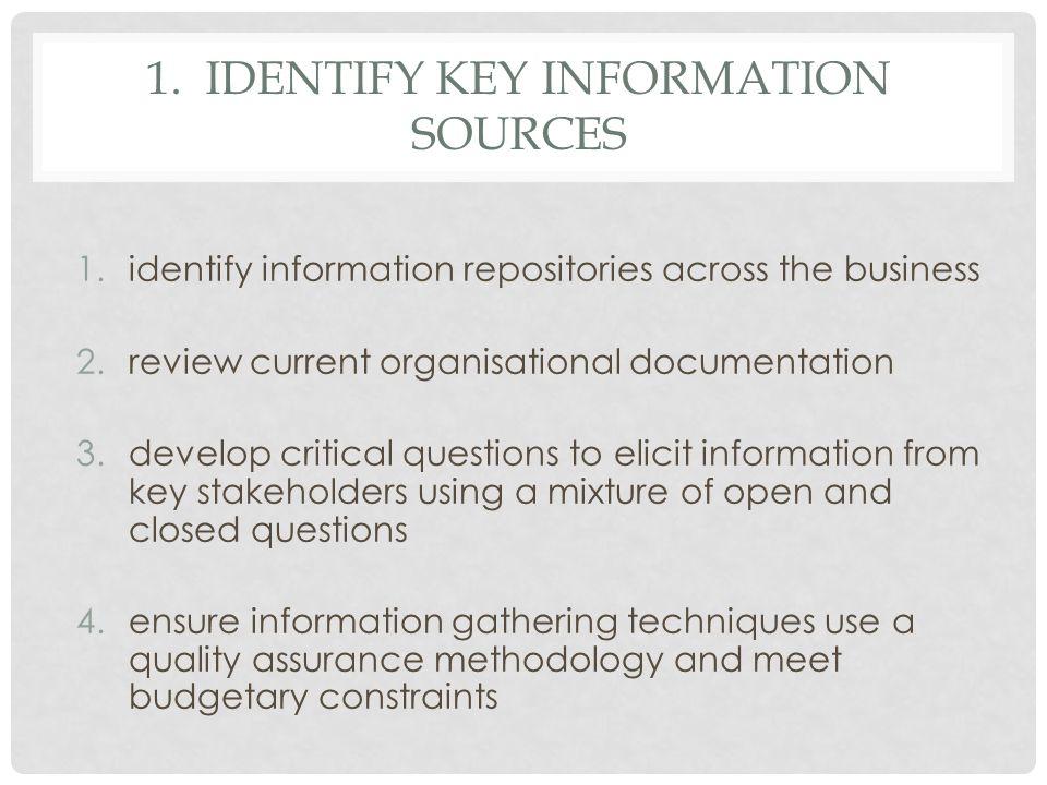 1. Identify key information sources