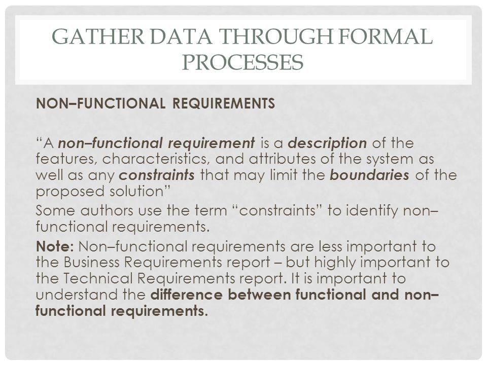 Gather data through formal processes