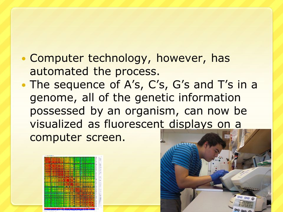 Computer technology, however, has automated the process.