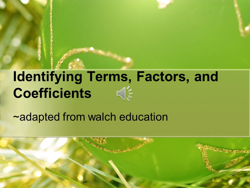 Identifying Terms, Factors, and Coefficients