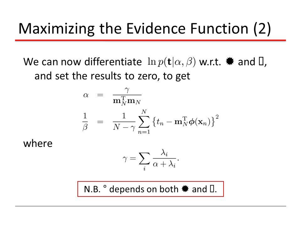 Maximizing the Evidence Function (2)