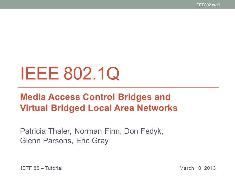 IEEE802.org/1 IEEE 802.1Q. Media Access Control Bridges and Virtual Bridged Local Area Networks.