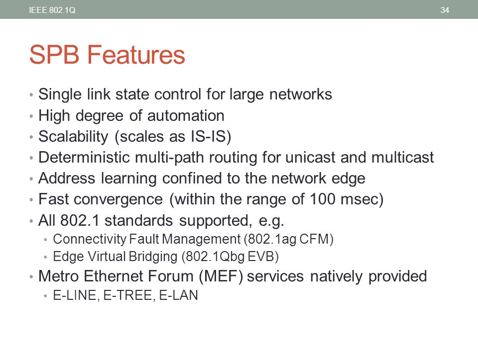 SPB Features Single link state control for large networks