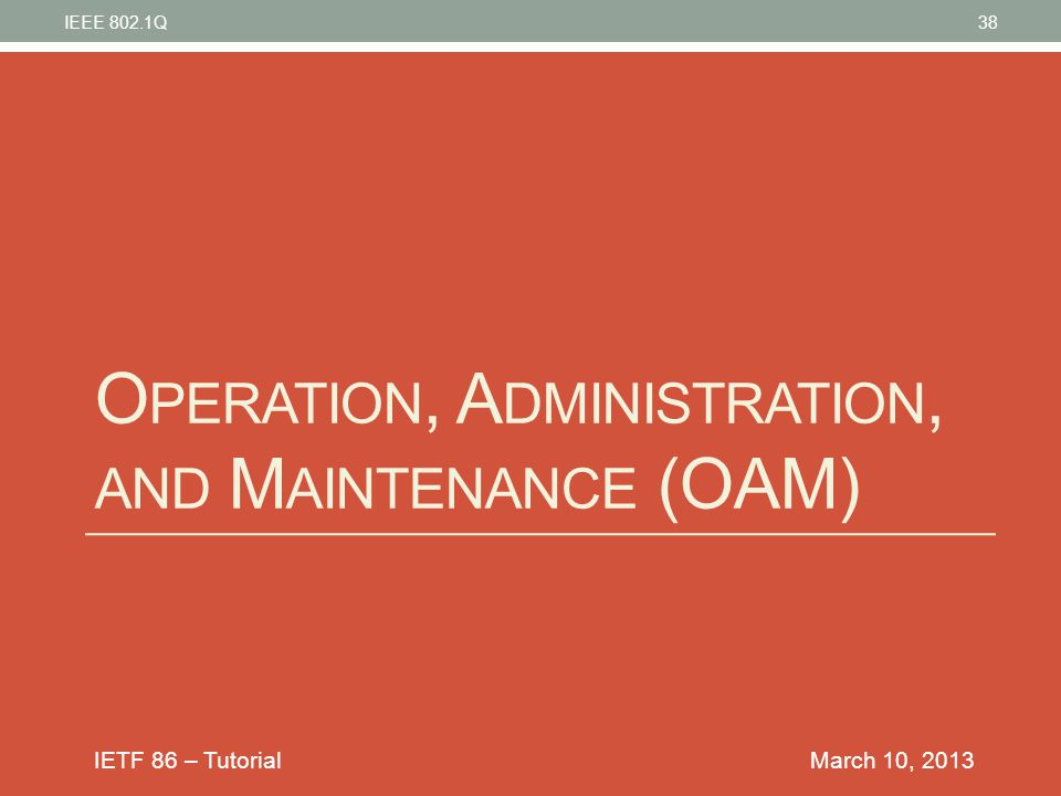 Operation, Administration, and Maintenance (OAM)