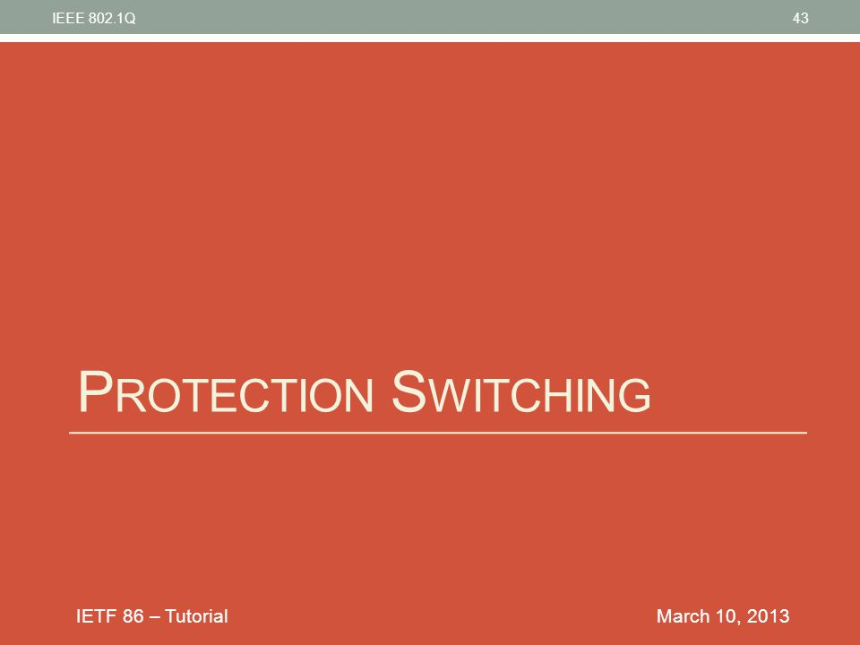 IEEE 802.1Q Protection Switching March 10, 2013