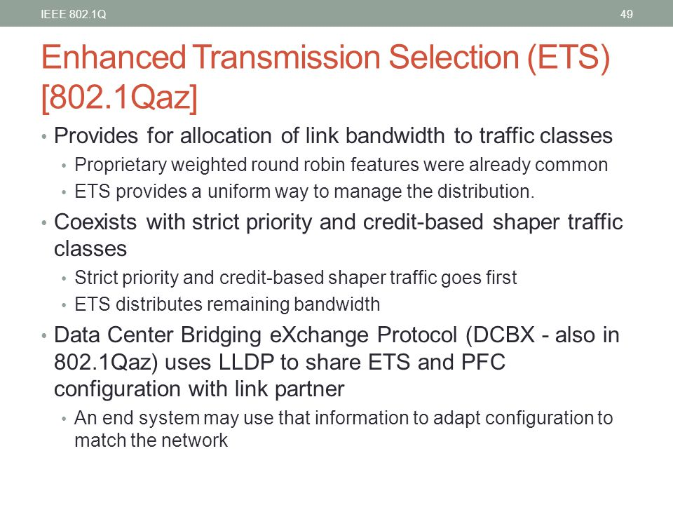 Enhanced Transmission Selection (ETS) [802.1Qaz]