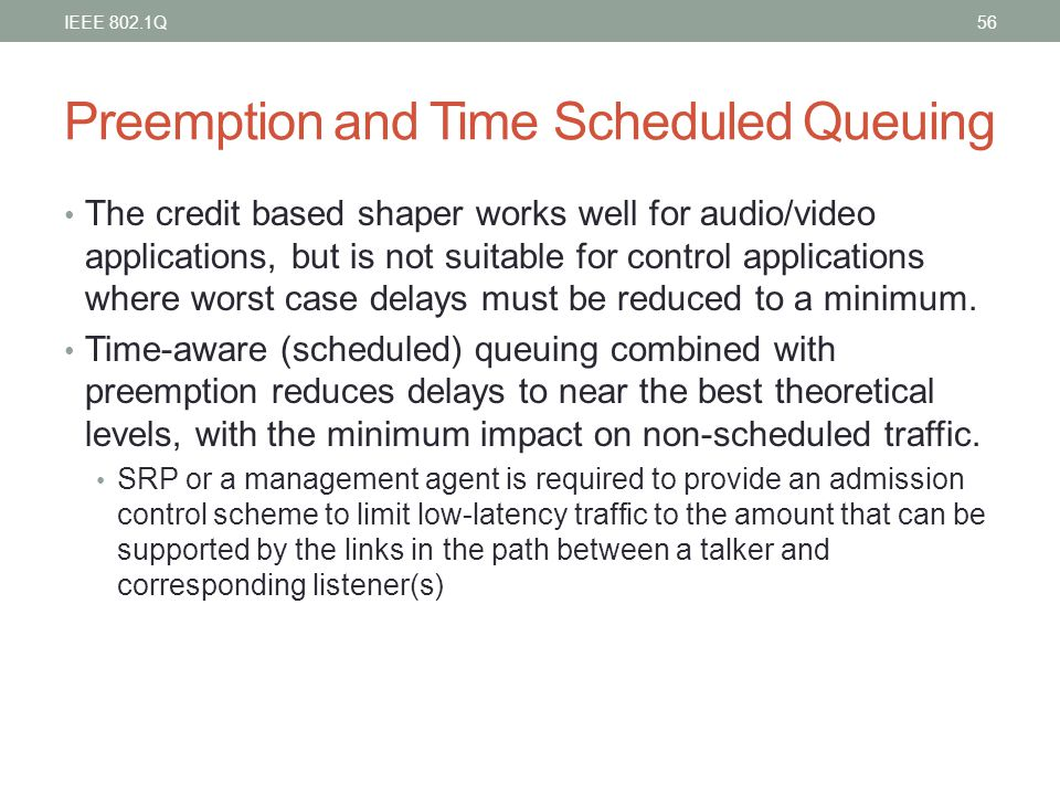 Preemption and Time Scheduled Queuing