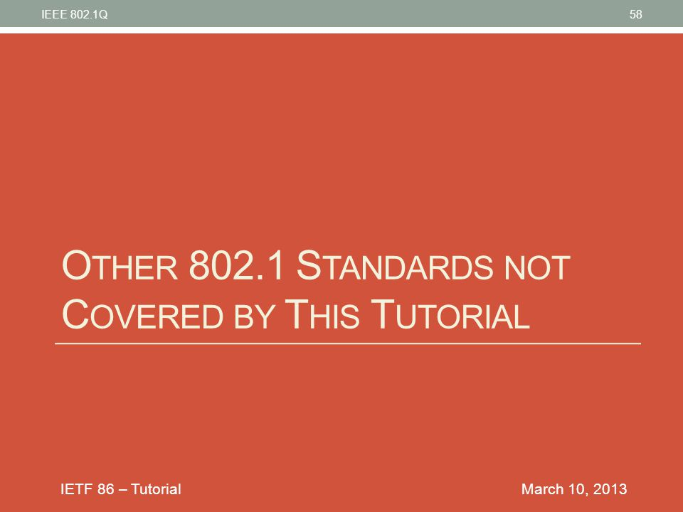 Other 802.1 Standards not Covered by This Tutorial