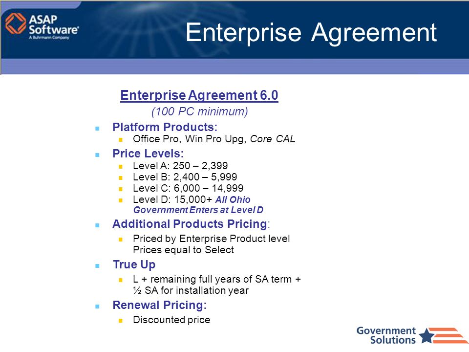Enterprise Agreement Enterprise Agreement 6.0 (100 PC minimum)