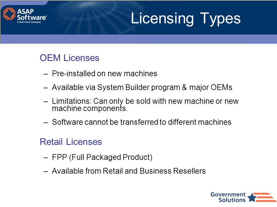 Licensing Types OEM Licenses Retail Licenses