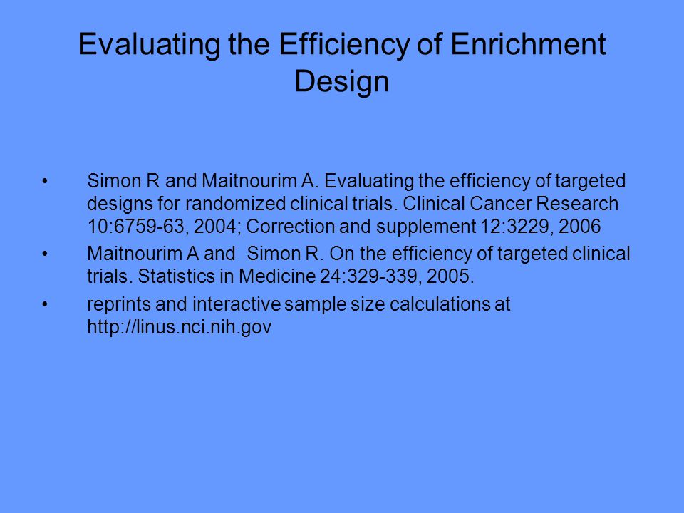 Evaluating the Efficiency of Enrichment Design