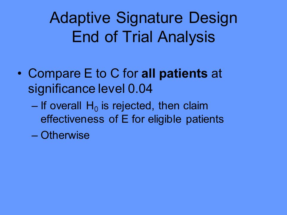 Adaptive Signature Design End of Trial Analysis
