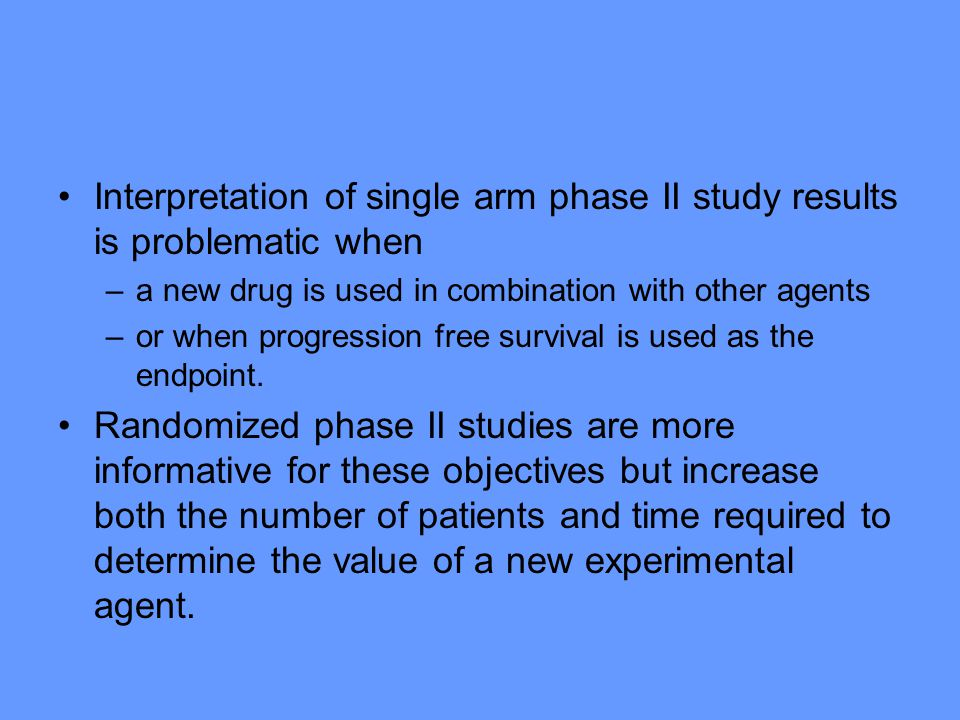 Interpretation of single arm phase II study results is problematic when