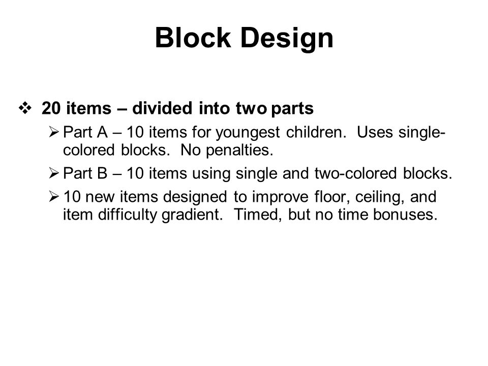 Block Design 20 items – divided into two parts