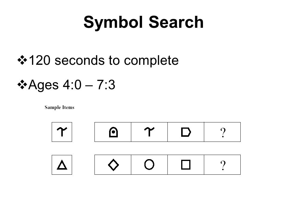 Symbol Search 120 seconds to complete Ages 4:0 – 7:3