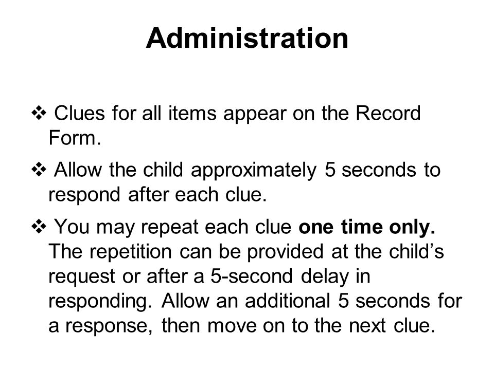 Administration Clues for all items appear on the Record Form.