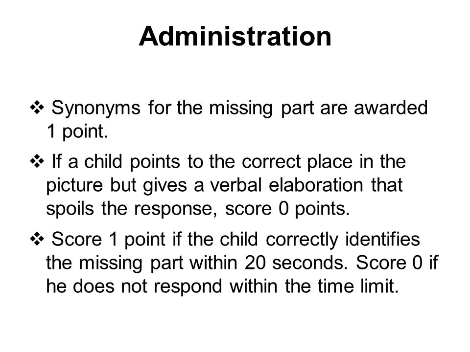 Administration Synonyms for the missing part are awarded 1 point.