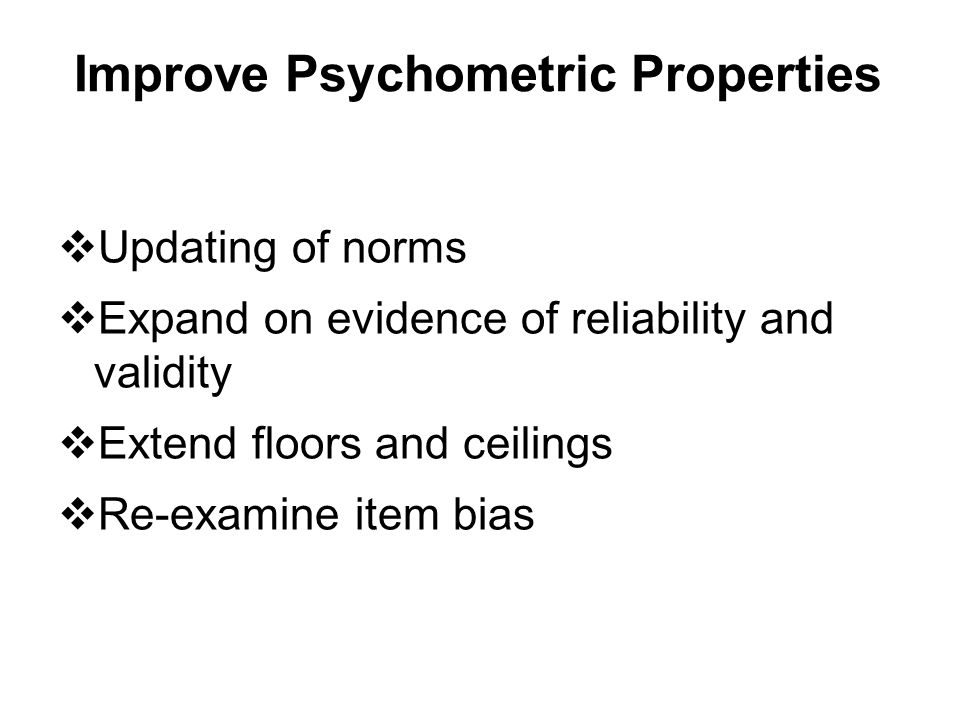 Improve Psychometric Properties